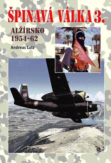 Lutz Andreas: Špinavá válka 3. - Alžírsko 1954-1962