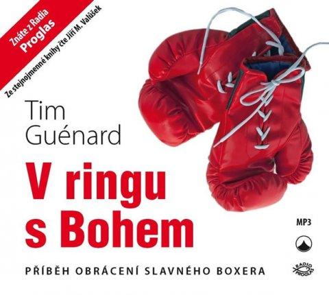 Guénard Tim: V ringu s Bohem - Příběh obrácení slavného boxera - CD (Čte Jiří M. Valůšek