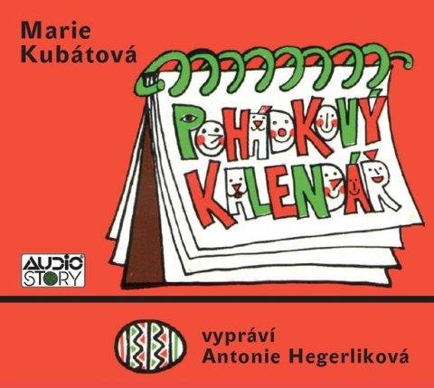 Kubátová Marie: Pohádkový kalendář - CD (Čte Antonie Hegerliková)