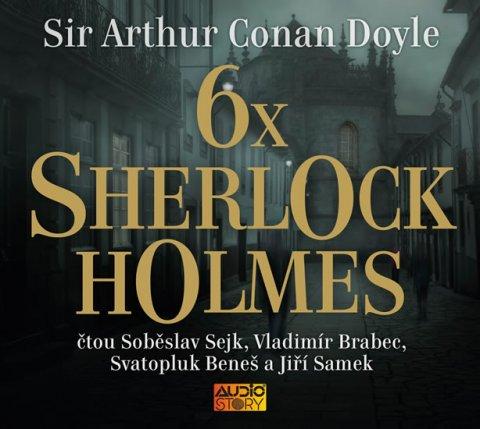 Doyle Arthur Conan: 6x Sherlock Holmes - Výběr z již legendární knihy povídek Dobrodružství She