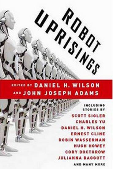 Wilson Daniel H.: Robot Uprisings