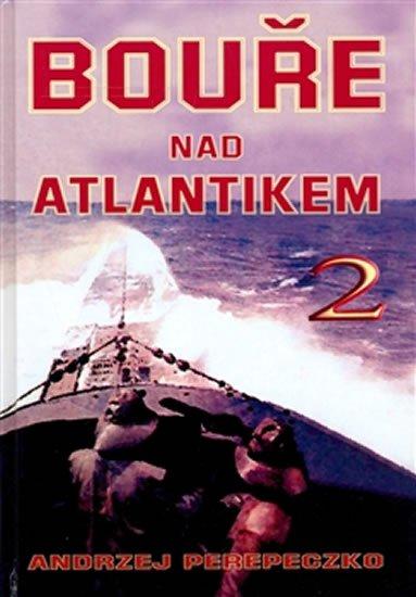 Perepeczko Andrzej: Bouře nad Atlantikem 2