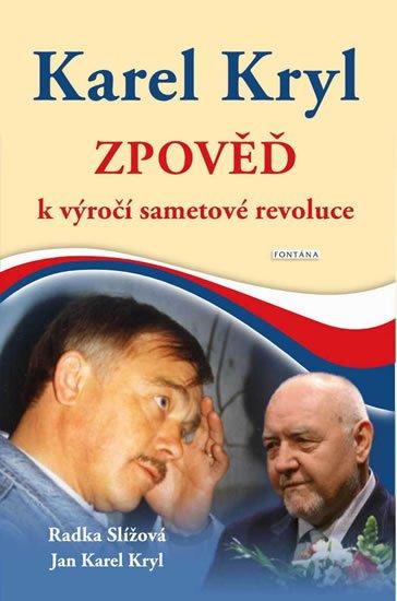 Slížová Radka, Kryl Jan Karel,: Karel Kryl - Zpověď k výročí sametové revoluce