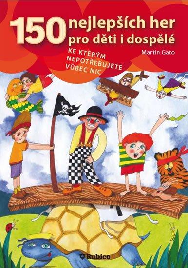 Gato Martin: 150 nejlepších her pro děti i dospělé, ke kterým nepotřebujete vůbec nic.