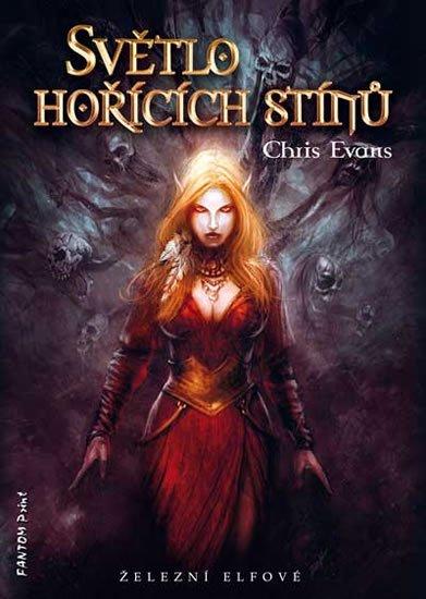 Evans Chris: Železní elfové 2 - Světlo hořících stínů