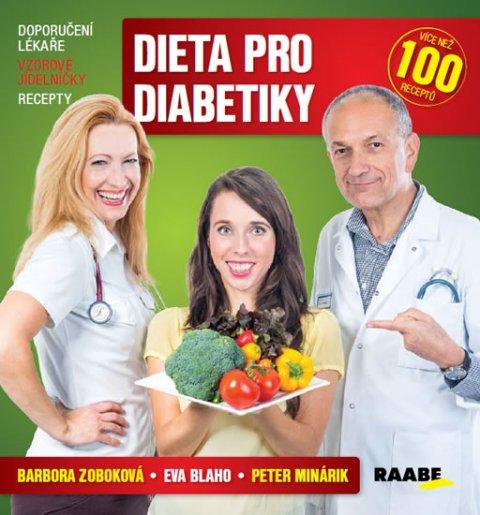 Zoboková Barbora, Blaho Eva, Minárik Peter,: Dieta pro diabetiky - Doporučení lékaře, vzorové jídelníčky, recepty