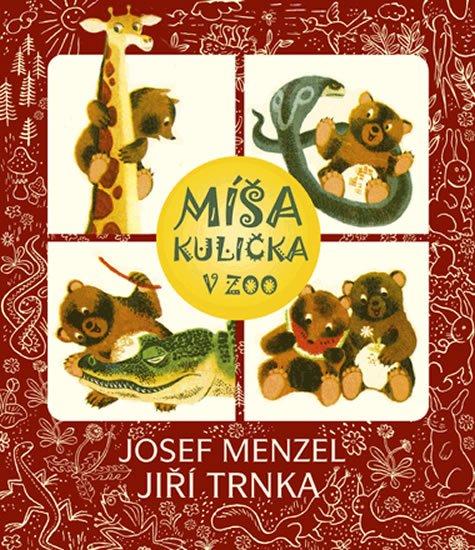 Menzel Josef: Míša Kulička v ZOO + CD s ilustracemi Jiřího Trnky