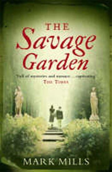 Mills Mark: The Savage Garden