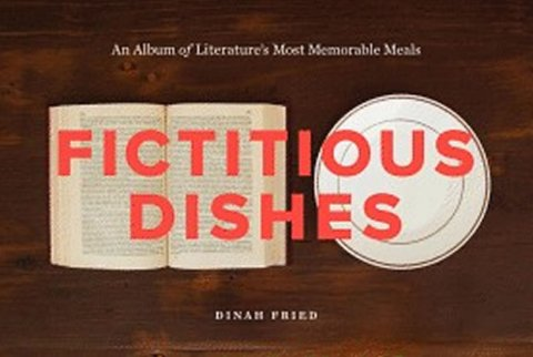 Fried Dinah: Fictitious Dishes