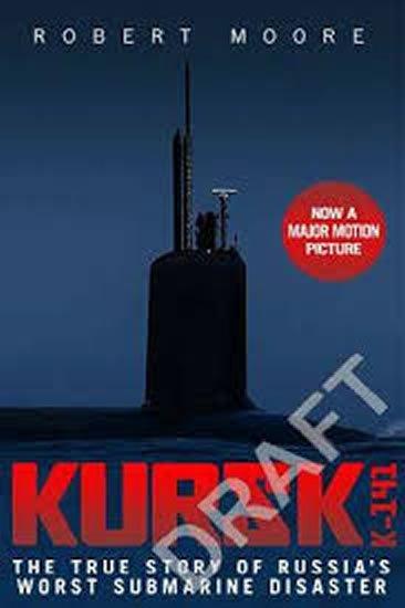 Moore Robert J.: Kursk (Film Tie In)