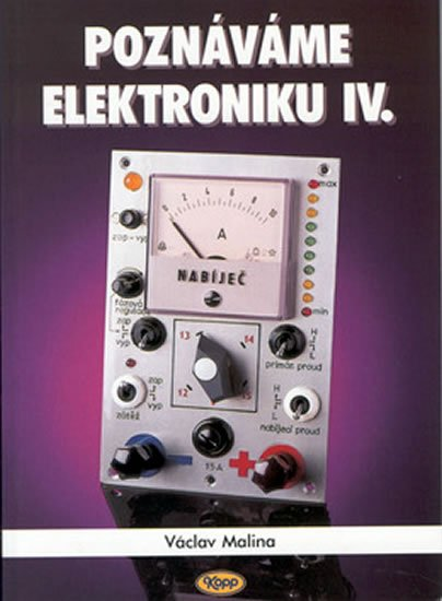 Malina Václav: Poznáváme elektroniku IV.
