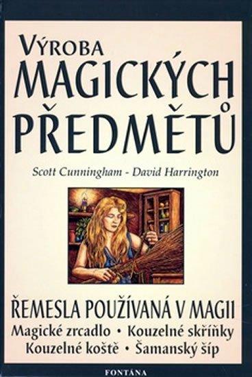 Cunningham Scott: Výroba magických předmětů - Řemesla používaná v magii