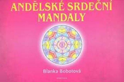 Bobotová Blanka: Andělské srdeční mandaly
