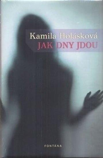 Holásková Kamila: Jak dny jdou