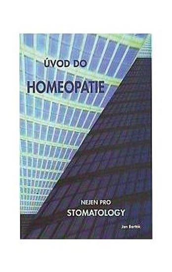 Barták Miroslav: Úvod do homeopatie nejen pro stomatology