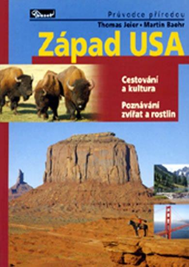 Jeier Thomas, Baehr Martin,: Západ USA - Průvodce přírodou