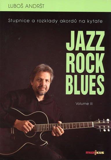 Andršt Luboš: Jazz, Rock, Blues, Volume III