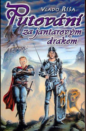 Ríša Vlado: Putování za jantarovým drakem