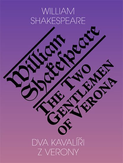 Shakespeare William: Dva kavalíři z Verony / The Two Gentlemen of Verona
