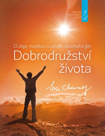 Chinmoy Sri: Dobrodružství života