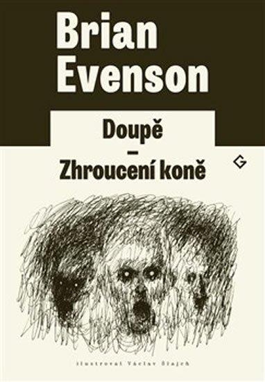 Evenson Brian: Doupě - Zhroucení koně