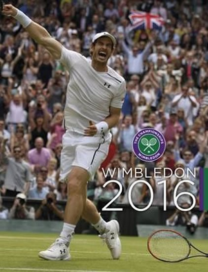 Newman Paul: Wimbledon 2016 : The Official Story of the Championships