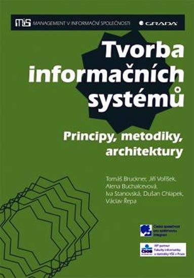 Bruckner a kolektiv Tomáš: Tvorba informačních systémů - Principy, metodiky, architektury