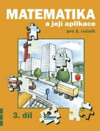 Mikulenková a kolektiv Hana: Matematika a její aplikace pro 2. ročník 3. díl - 2. ročník