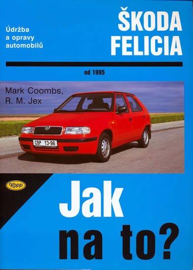 kolektiv: Škoda Felicia od 1995 - Jak na to? - 48.