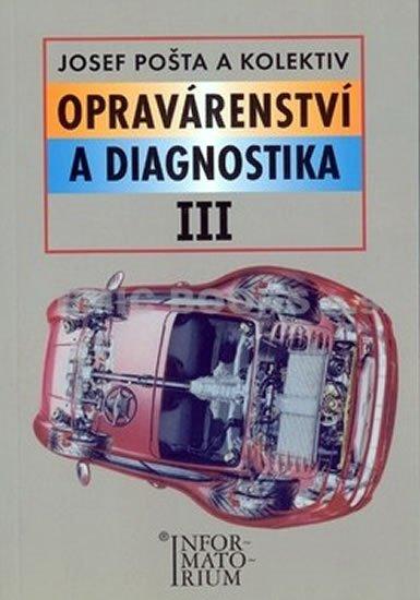 Pošta a kolektiv Josef: Opravárenství a diagnostika III - 2. vydání