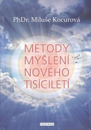 Kocurová Miluše: Metody myšlení nového tisíciletí