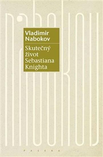 Nabokov Vladimir: Skutečný život Sebastiana Knighta