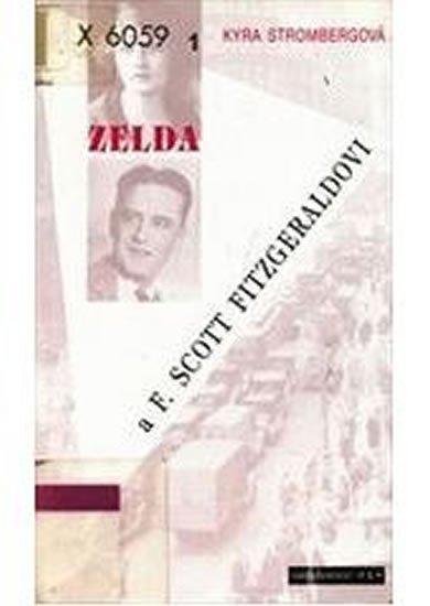 Strombergová Kyra: Zelda a F. Scott Fitzgeraldovi