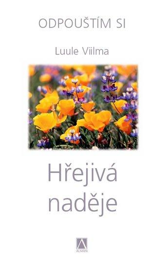 Viilma Luule: Hřejivá naděje - Odpouštím si