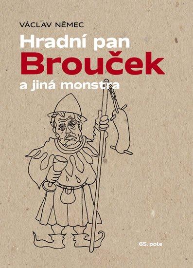Němec Václav: Hradní pan Brouček a jiná monstra