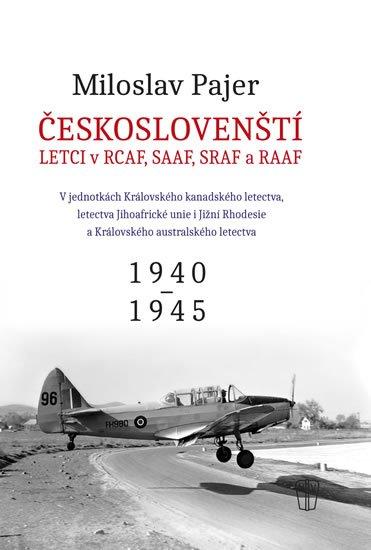 Pajer Miloslav: Českoslovenští letci v RCAF, SAAF, SRAF a RAAF