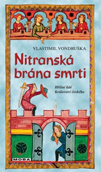Vondruška Vlastimil: Nitranská brána smrti - Hříšní lidé Království českého