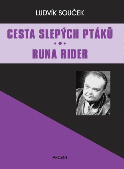 Souček Ludvík: Cesta slepých ptáků / Runa Rider