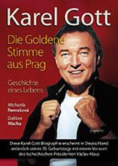 Remešová Michaela, Mácha Dalibor: Karel Gott / Die Goldene Stimme aus Prag