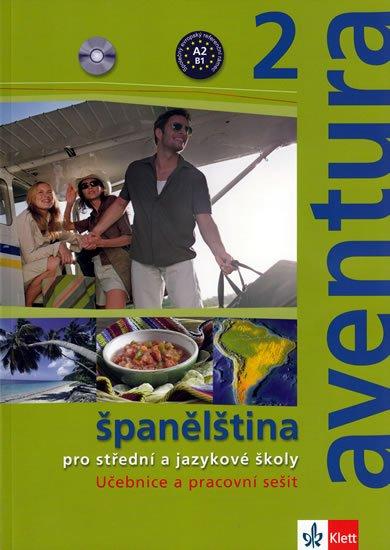 Brožová Kateřina, Peňaranda C. Ferrer: Aventura 2 (A2-B1) - Španělština pro SŠ a JŠ - učebnice + pracovní sešit