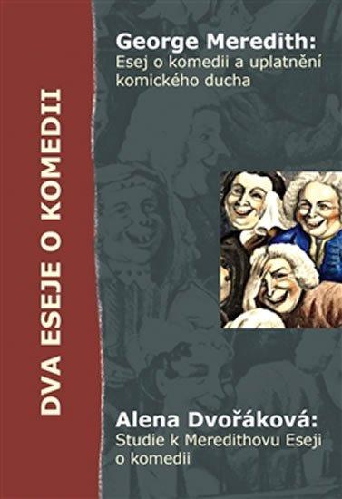 Meredith George, Dvořáková Alena,: Dva eseje o komedii