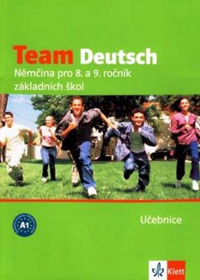 kolektiv: Team Deutsch - Němčina pro 8. a 9. ročník ZŠ - Učebnice