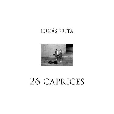 Kuta Lukáš: 26 caprices