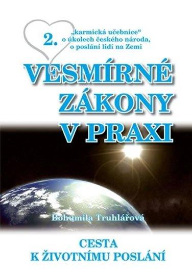 Truhlářová Bohumila: Vesmírné zákony v praxi 2 - Cesta k životnímu poslání
