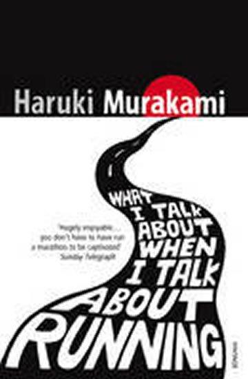 Murakami Haruki: What I Talk About When I Talk About Running