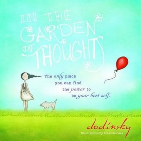 Dodinsky: In the Garden of Thoughts
