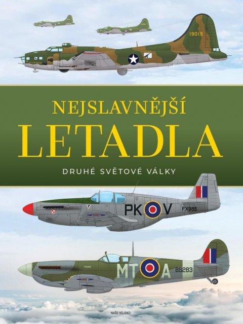 Barker a kolektiv A. J.: Nejslavnější letadla II. světové války
