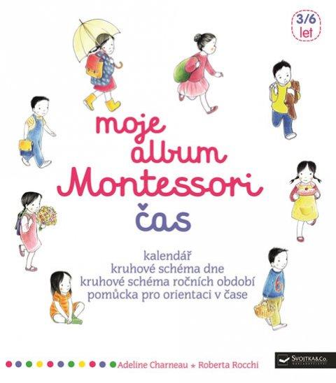 Charneau Adeline, Rocchi Roberta,: Moje album Montessori - Čas