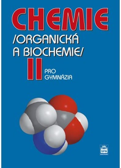 Kolář a kolektiv Karel: Chemie pro gymnázia II. - Organická a biochemie