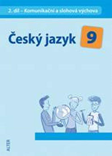 Horáčková Miroslava: Český jazyk 9/2. díl - Komunikační a slohová výchova